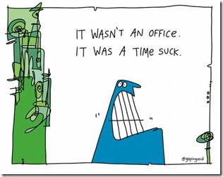 Gapingvoid - Time Suck Office